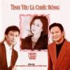Duy Quang – Thái Hiền  – Tuấn Ngọc – Tình yêu là chiếc bóng