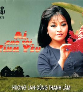 Hương Lan – Dũng Thanh Lâm – Ai cho tôi tình yêu