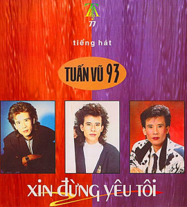 Tuấn Vũ – Xin đừng yêu tôi 1992