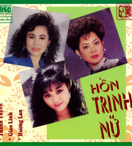 Hồn Trinh Nữ-Giao Linh – Thanh Tuyền – Hương Lan