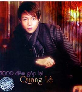 Quang lê – 7000 đêm góp lại
