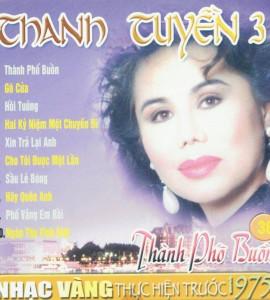 Thanh Tuyền 3 – Thành phố buồn- trước 1975
