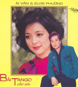 Ái Vân, Elvis Phương – Bài Tango Cho Em (TNCD019)