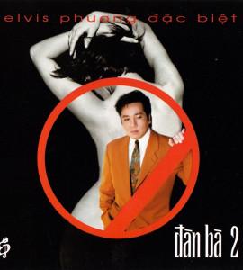 Đàn bà 2 – Elvis Phương đặc biệt