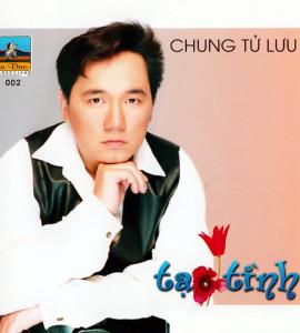 Tạ tình – Chung Tử Lưu (CD002)