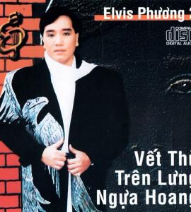 Vết thù trên lưng ngựa hoang – Elvis Phuong 2