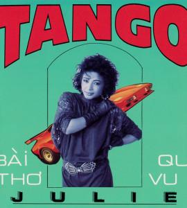 Bài thơ vu quy – tango – julie (LVCD111)