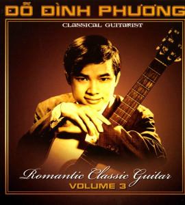 Đỗ Đình Phương – Romantic Classic Guitar Volume 3
