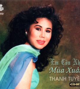 Thanh Tuyền – Em còn nhớ mùa xuân (LVCD202)
