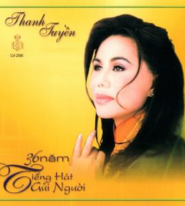 Thanh Tuyền – 36 năm tiếng hát gửi người (LVCD296)