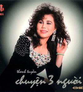 Thanh Tuyền – Chuyện 3 người (LVCD201)