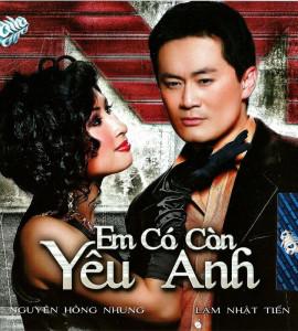 Em có còn yêu anh- Nguyễn Hồng Nhung- Lâm Nhật Tiến (asia 286)