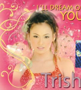 Trish – I'll Dream Of you (asia142)