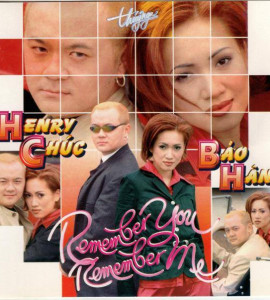 Remember you remember me- Henry Chúc- Bảo Hân (TNCD102)