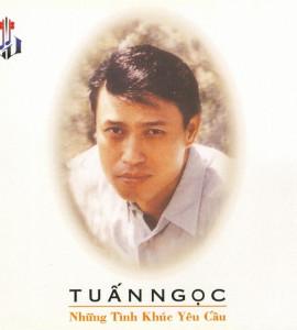 Tuấn Ngọc- Những tình khúc yêu cầu (Làng Văn CD 137)