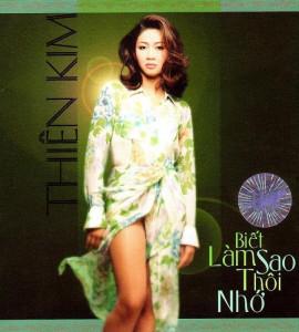 Biết làm sao thôi nhớ- Thiên Kim (TNCD179)