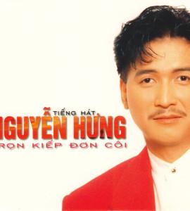 Tiếng hát Nguyễn Hưng- Trọn kiếp đơn côi (LVCD225)